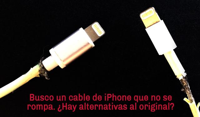 Cable iPhone 6 bueno y barato